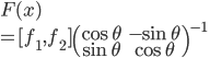 F(x) \\ = [f_1, f_2] \begin{pmatrix}\cos{ \theta} & -\sin {\theta}\\ \sin{ \theta} & \cos {\theta} \end{pmatrix}^{-1}