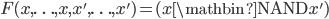 F(x, \ldots, x, x', \ldots, x') = (x \mathbin{\mathrm{NAND}} x')