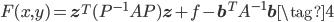 F(x, y) = \mathbf{z}^T (P^{-1} A P) \mathbf{z}  + f - \mathbf{b}^T A^{-1} \mathbf{b} \tag{4}
