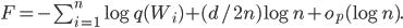 F= - \sum_{i=1}^n \log q(W_i)+(d/2n) \log n +o_p( \log n).