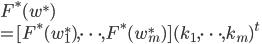 F^*(w^*) \\ = [F^*(w^*_1), \cdots, F^*(w^*_m)](k_1, \cdots, k_m)^t