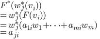 F^*(w^*_j(v_i)) \\ = w^*_j (F(v_i))\\ = w^*_j (a_{1i}w_1 + \cdots + a_{mi}w_m)\\= a_{ji}