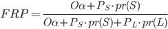 FRP = \frac{O \alpha + P_S \cdot  pr(S)}{O \alpha + P_S \cdot pr(S) + P_L \cdot pr(L)}