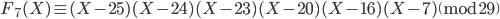 F_7(X) \equiv (X - 25) (X - 24) (X - 23) (X - 20) (X - 16) (X - 7) \pmod{29}