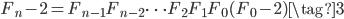 F_n - 2 = F_{n-1}F_{n-2}\cdots F_2F_1F_0(F_{0} - 2) \tag{3}