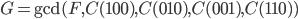 G = \gcd(F, C(100), C(010), C(001), C(110))