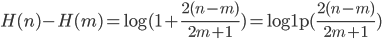 H(n) - H(m) = \log(1 + \frac{2(n-m)}{2m+1}) = {\rm log1p}(\frac{2(n-m)}{2m+1})