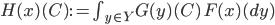 H(x)(C) := \int_{y\in Y}G(y)(C)\,F(x)(dy)