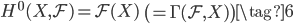 H^0(X, \mathcal{F}) = \mathcal{F}(X) \;\; \left(= \Gamma(\mathcal{F}, X)\right) \tag{6}