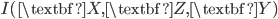 I(\textbf{X},\textbf{Z},\textbf{Y})