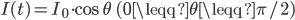 I(t) = I_0 \cdot \cos{\theta} \ (0 \leqq \theta \leqq \pi/2)