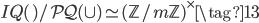 I_\mathbb{Q}(\c) / P_\mathbb{Q}(\c) \simeq (\mathbb{Z}/m\mathbb{Z})^\times \tag{13}