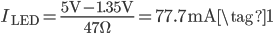 I_{\mathrm{LED}} = \displaystyle \frac{5~\mathrm{V} - 1.35~\mathrm{V}}{47~\Omega} = 77.7~\mathrm{mA} \tag{1}