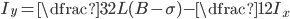 I_y = \dfrac{3}{2} L(B - \sigma) - \dfrac{1}{2} I_x