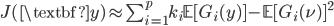 J(\textbf{y}) \approx \sum _{i=1}^p k_i { \mathbb{E} [G_i(y) ] - \mathbb{E} [G_i(\nu) ] }^2