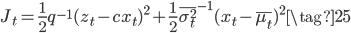 J_t=\frac{1}{2}q^{-1}(z_t-cx_t)^{2}+\frac{1}{2}\overline{\sigma_t^{2}}^{-1}(x_t-\overline{\mu_t})^{2} \tag{25}