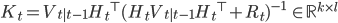 K_t = V_{t|t-1} {H_t}^{\top} (H_t V_{t|t-1} {H_t}^{\top} + R_t)^{-1} \; \in \mathbb{R}^{k \times l}