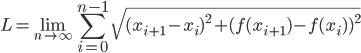 L = \displaystyle \lim_{n \to \infty}  \displaystyle \sum_{i=0}^{n-1} \sqrt{(x_{i+1}-x_i)^2 + (f(x_{i+1})-f(x_i))^2}