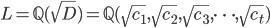 L = \mathbb{Q}( \sqrt{D} ) = \mathbb{Q}( \sqrt{c_1}, \sqrt{c_2}, \sqrt{c_3}, \cdots , \sqrt{c_t} )