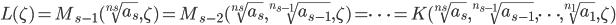 L(\zeta) = M_{s-1}(\sqrt[n_s]{a_s}, \zeta) = M_{s-2}(\sqrt[n_s]{a_s}, \sqrt[n_{s-1}]{a_{s-1}}, \zeta) = \cdots = K(\sqrt[n_s]{a_s}, \sqrt[n_{s-1}]{a_{s-1}}, \cdots , \sqrt[n_1]{a_1}, \zeta)