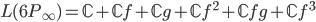 L(6P_{\infty}) = \mathbb{C} + \mathbb{C}f + \mathbb{C}g + \mathbb{C}f^2 + \mathbb{C}fg + \mathbb{C}f^3
