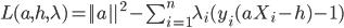 L(a,h,\lambda)=||a||^2-\sum_{i=1}^{n}\lambda_i(y_i(aX_i-h)-1)