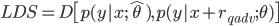 LDS = D \bigl[  p(y x;  \hat{\theta}), p(y x + r_{qadv};  \theta) {\bigr]}