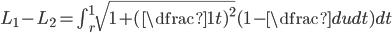 L_{1}- L_{2}= \int ^{1}_{r}\sqrt{1+(\dfrac{1}{t})^{2}}(1-\dfrac{du}{dt})dt