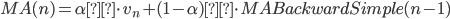 MA(n) = \alpha\cdot v_n + (1-\alpha)\cdot MABackwardSimple(n-1)