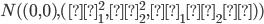 N( (0,0),(σ_1^2,σ_2^2,σ_1σ_2ρ))