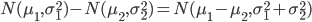 N(\mu_1, \sigma_1^2)-N(\mu_2, \sigma_2^2)=N(\mu_1-\mu_2, \sigma_1^2+\sigma_2^2)