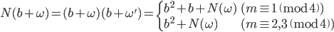N(b+\omega) = (b+\omega)(b+\omega') = \begin{cases} b^2 + b + N(\omega) & (m \equiv 1 \pmod{4}) \\ b^2 + N(\omega)  & (m \equiv 2, 3 \pmod{4})  \end{cases}