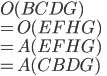 O(BCDG) \\ = O(EFHG)  \\ =A(EFHG)\\ =A(CBDG)