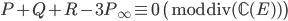 P + Q + R - 3P_\infty \equiv 0 \pmod{\operatorname{div}( \mathbb{C}(E) )}