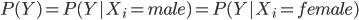 P(Y)=P(Y|X_i=male)=P(Y|X_i=female)