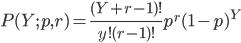 P(Y;p,r)=\frac{(Y+r-1)!}{y!(r-1)!}p^r(1-p)^Y