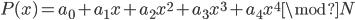 P(x)=a_{0} + a_{1} x + a_{2} x^{2} + a_{3} x^{3} + a_{4} x^{4} \mod N