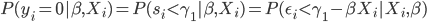 P(y_i = 0 |\beta ,X_i)=P(s_i <\gamma_1 | \beta,X_i)=P(\epsilon_i <\gamma_1-\beta X_i | X_i,\beta)