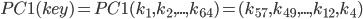 PC1(key) = PC1(k_1, k_2, ..., k_{64}) = (k_{57}, k_{49}, ..., k_{12}, k_{4})
