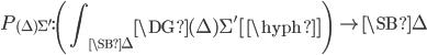 P_{(\Delta)\Sigma'}:\left( {\displaystyle \int_{\SB{\Delta}}} \DG{(\Delta)\Sigma'}[\hyph] \right) \;\to \SB{\Delta}