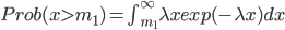 Prob(x>m_1)=\int_{m_1}^{\infty} \lambda x exp(-\lambda x)dx