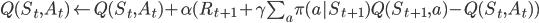 Q(S_t, A_t) \leftarrow Q(S_t, A_t) + \alpha(R_{t+1} + \gamma \sum_a \pi(a|S_{t+1})Q(S_{t+1},a) - Q(S_t, A_t))