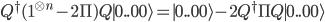 Q^\dagger(1^{\otimes n}-2\Pi)Q{\mid 0..00\rangle} = {\mid 0..00\rangle} - 2Q^\dagger\Pi Q{\mid 0..00\rangle}