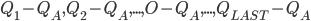 Q_1 - Q_A, Q_2 - Q_A, ..., O - Q_A, ..., Q_{LAST} - Q_A