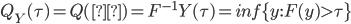 Q_Y({\tau})=Q(τ)=F^{-1}Y({\tau})=inf\{y: F(y)>{\tau}\}