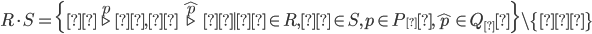 R \cdot S = \{λ \stackrel{p}{\triangleright} μ, λ \stackrel{\hat{p}}{\triangleright} μ \mid λ \in R, μ \in S, p \in P_λ, \hat{p} \in Q_μ\} \setminus \{⊥\}