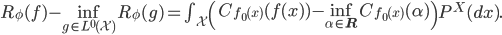 R_{\phi}(f)-\inf_{g \in L^{0}(\mathcal{X})}R_{\phi}(g)=\int_{\mathcal{X}}\left(C_{f_{0}(x)}(f(x) )-\inf_{\alpha\in\mathbf{R}}C_{f_{0}(x)}(\alpha)\right)P^{X}(dx).
