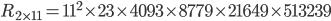 R_{2\times 11} = {\bf 11^2} \times  23 \times 4093 \times 8779 \times 21649 \times 513239