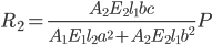 R_2 = \displaystyle \frac{A_2 E_2 l_1  bc}{A_1 E_1 l_2 a^2 + A_2 E_2 l_1 b^2}P