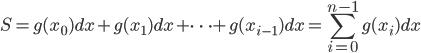 S = g(x_0)dx + g(x_1)dx + \cdots + g(x_{i-1})dx =  \displaystyle \sum_{i=0}^{n-1}g(x_i)dx